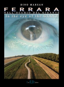 Ferrara nell'occhio del gigante